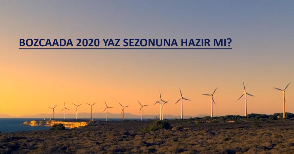 Bozcaada 2020 yaz sezonuna nasıl hazırlanıyor?